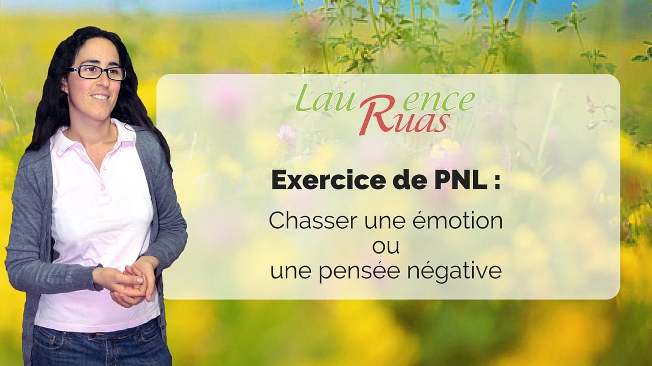 Exercice de PNL : Chasser une émotion ou pensée négative