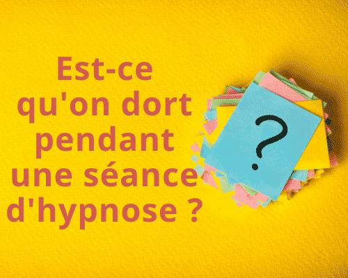 Est-ce qu'on dort pendant une séance d'hypnose ?